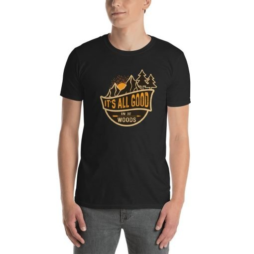Its all good in the Woods mockup Front Mens Black