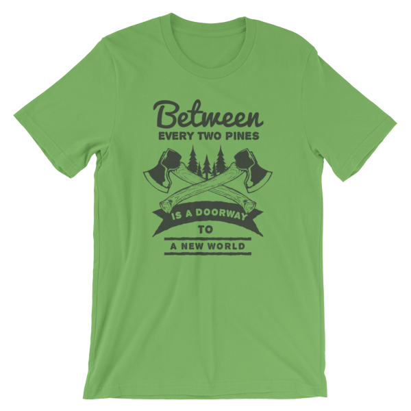 Between Every Two Pines is a Doorway to a New World Short-Sleeve Unisex T-Shirt
